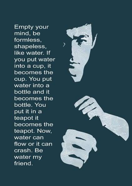 be like water   bruce lee by benjimc d37z2jn3 En el trabajo, be like water, my friend