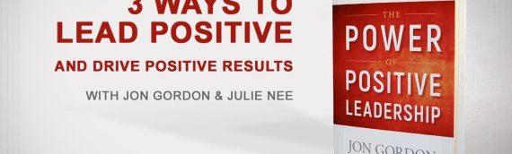 3 Maneras de Liderar en Positivo y Obtener Resultados Positivos
