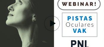 Webinar PNL Práctica: Pistas Oculares VAK (Practitioner PNL Online)